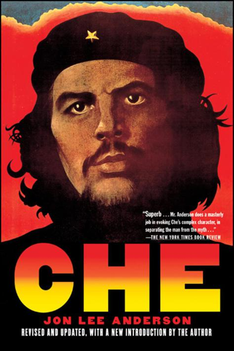 che-guevara-a-revolutionary-life-by-jon-lee-anderson